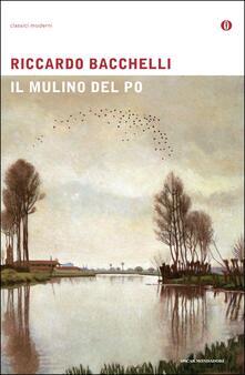 Il mulino del Po - Riccardo Bacchelli - ebook