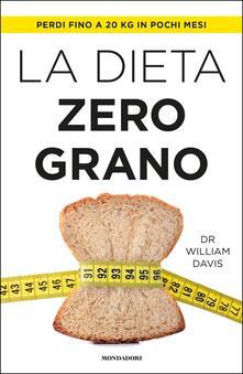 La dieta zero grano - D. Ferrari,William Davis - ebook