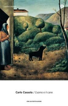 L' uomo e il cane - Carlo Cassola,A. Andreini - ebook