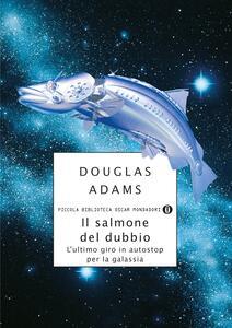 Il salmone del dubbio. L'ultimo giro in autostop per la Galassia - Douglas Adams,Laura Serra,Peter Guzzardi - ebook