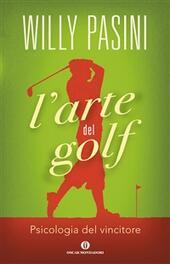 L'arte del golf. Psicologia del vincitore