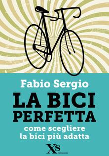 La bici perfetta - Fabio Sergio - ebook