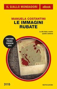 Le immagini rubate - Manuela Costantini - ebook