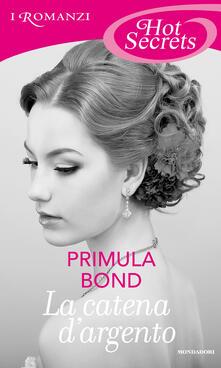 La catena d'argento - Primula Bond - ebook
