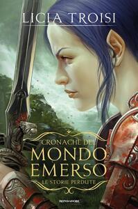 Le storie perdute. Cronache del mondo emerso - Licia Troisi - ebook