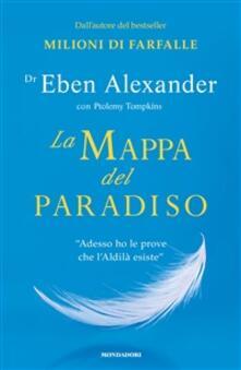 La mappa del paradiso - Eben Alexander,Ptolemy Tompkins,G. Gallo - ebook