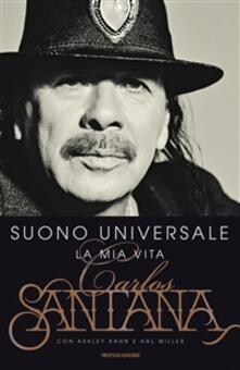 Suono universale. La mia vita - Ashley Kahn,Hal Miller,Carlos Santana - ebook