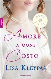 Ebook Amore a ogni costo Kleypas, Lisa