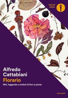 Florario. Miti, leggende e simboli di fiori e piante - Alfredo Cattabiani - ebook