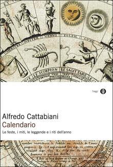 Calendario. Le feste, i miti, le leggende e i riti dell'anno - Alfredo Cattabiani - ebook