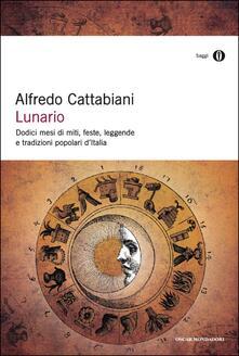 Lunario. Dodici mesi di miti, feste, leggende e tradizioni popolari d'Italia - Alfredo Cattabiani - ebook
