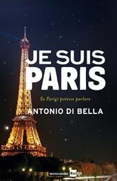 Je suis Paris. Se Parigi potesse parlare