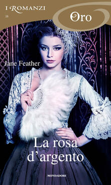 La rosa d'argento - Jane Feather,Chiara Vatteroni - ebook