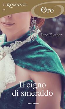 Il cigno di smeraldo - Jane Feather,Chiara Vatteroni - ebook