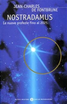 Nostradamus. Le nuove profezie fino al 2025 - Jean-Charles de Fontbrune - ebook