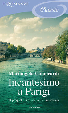 Incantesimo a Parigi - Mariangela Camocardi - ebook
