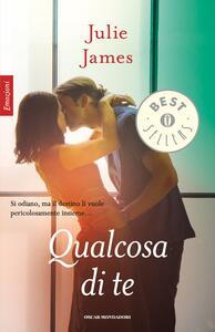 Qualcosa di te - Julie James,Lucia Rebuscini - ebook