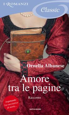 Amore tra le pagine. Scene di vita - Ornella Albanese - ebook