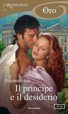 Il principe e il desiderio - Elizabeth Hoyt,Cristina Sibaldi - ebook