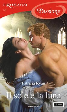 Il sole e la luna. Wexford family - Lucia Rebuscini,Patricia Ryan - ebook
