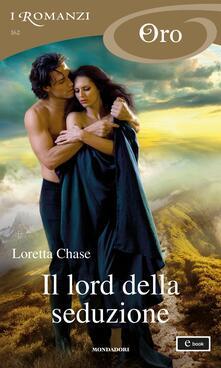 Il lord della seduzione - Roberta Scarabelli,Loretta Chase - ebook
