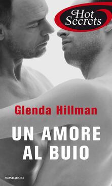 Un amore al buio - Glenda Hillman - ebook