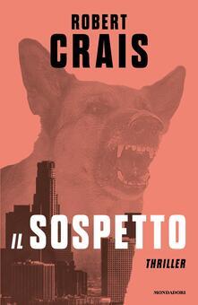 Il sospetto - Robert Crais,A. Raffo - ebook
