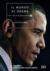 Ebook mondo di Obama. 2008-2016. L'America nello scenario globale