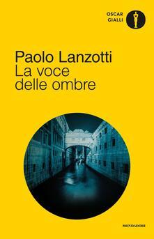 La voce delle ombre - Paolo Lanzotti - ebook