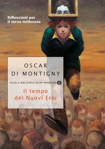 Ebook tempo dei nuovi eroi Di Montigny, Oscar