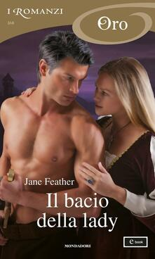 Il bacio della lady - Jane Feather,Antonio Bellomi - ebook