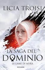 Le lame di Myra. La saga del Dominio. Vol. 1