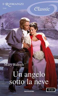Un angelo sotto la neve - Berta Maria Pia Smiths Jacob,Mary Balogh - ebook