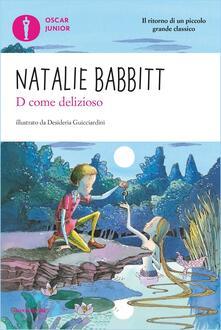 D come delizioso - V. Buongiorno,Natalie Babbitt,Desideria Guicciardini - ebook