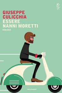 Ebook Essere Nanni Moretti Culicchia, Giuseppe