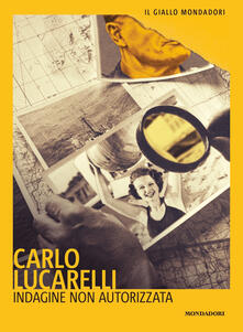 Indagine non autorizzata - Carlo Lucarelli - ebook