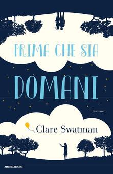 Prima che sia domani - Enrica Budetta,Clare Swatman - ebook