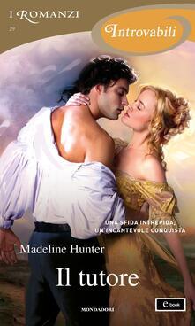 Il tutore - Madeline Hunter,Alessandra Petrelli - ebook