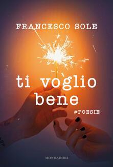 Ti voglio bene. #poesie - Francesco Sole,Patrizia La Porta - ebook