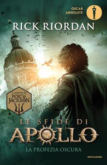 La profezia oscura. Le sfide di Apollo. Vol. 2 - Rick Riordan,Loredana Baldinucci,Laura Melosi - ebook