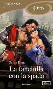 La fanciulla con la spada - Susan King,Berta Maria Pia Smiths Jacob - ebook