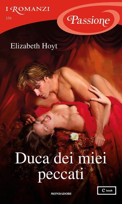 Duca dei miei peccati. Maiden Lane. Vol. 10 - Lucia Rebuscini,Elizabeth Hoyt - ebook