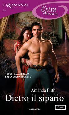 Dietro il sipario - Amanda Firth - ebook