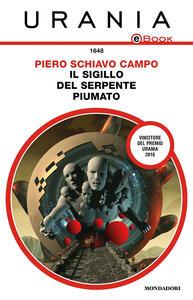 Il sigillo del serpente piumato - Piero Schiavo Campo - ebook