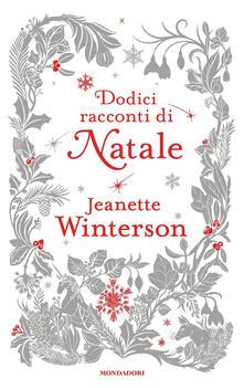 Dodici racconti di Natale - Jeanette Winterson,Chiara Spallino Rocca - ebook