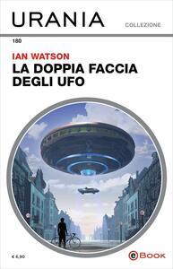 La doppia faccia degli UFO - Beata Della Frattina,Ian Watson - ebook