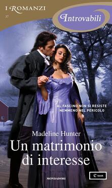 Un matrimonio di interesse - Madeline Hunter,Caterina Cartolano - ebook