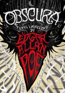 Obscura. Tutti i racconti - Edgar Allan Poe,Giuseppe Lippi,Màlleus - ebook