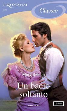 Un bacio soltanto - Mary Balogh,Diana Fonticoli - ebook