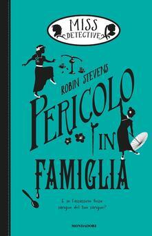 Pericolo in famiglia. Miss Detective. Vol. 6 - Robin Stevens,Manuela Piemonte - ebook